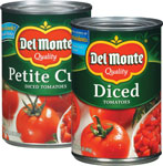 Del MonteDiced Tomatoes      / 14.5 oz Save at Least$3.90 on 10 / <span class='coupon-offer'>10/$8</span>