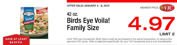 Birds Eye Voila Family Size - 42 oz : eVIC Member Price - $4.97 ea - Limit 2