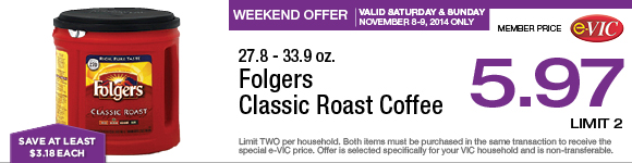 Weekend Only Special! Folgers Classic Roast Coffee - 27.8-33.9 oz : eVIC Member Price - November 8-9 ONLY $5.97 ea - Limit 2