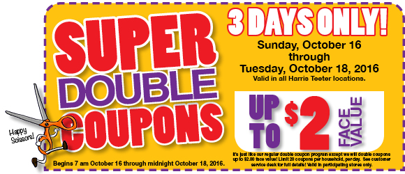 3 Days Only! Super Double Coupons Sunday, October 16 through Tuesday, October 18.