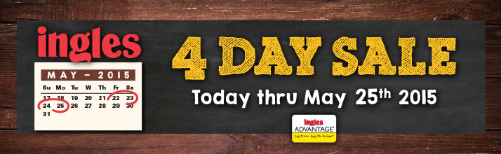 Ingles 4 Day Sale -  Friday through Monday Only! May 22 - 25