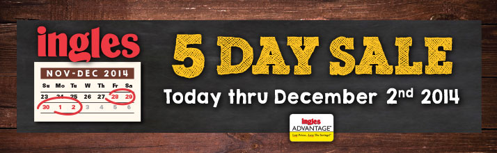 Ingles 5 Day Sale -  Friday through Tuesday Only! Nov 28-Dec 2