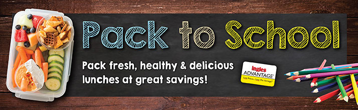 Pack to School! - Pack fresh, healthy and delicious lunches at great savings! Coupons Valid through 9/6/16