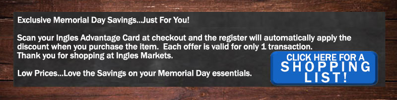 We've got Memorial Day offers just for you. Show your Advantage Card at checkout and the register will automatically apply the discount for you